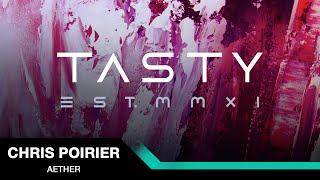 Chris Poirier - Aether [Tasty Release]