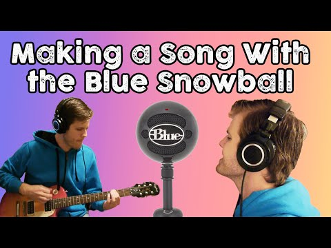 Making a Song With the Blue Snowball Microphone (Drums, guitars, vocals, etc.)