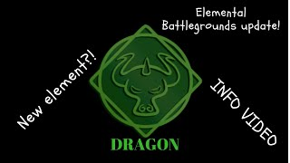 New element in Elemental Battlegrounds? DRAGON (Info Video)