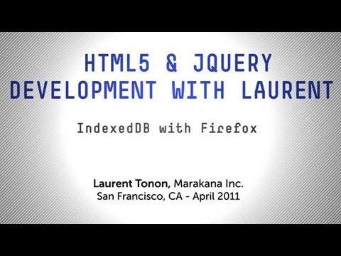 Tutorial: IndexedDB with Mozilla Firefox - HTML5 & jQuery Development