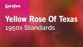 Yellow Rose Of Texas - 1950s Standards | Karaoke Version | KaraFun