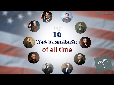 Top 10 U.S. Presidents Of All Time (Part 1)