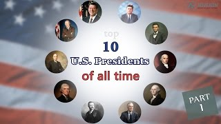 top 10 u s presidents of all time part 1