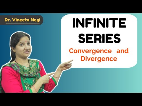 Infinite Series - Convergence And Divergence