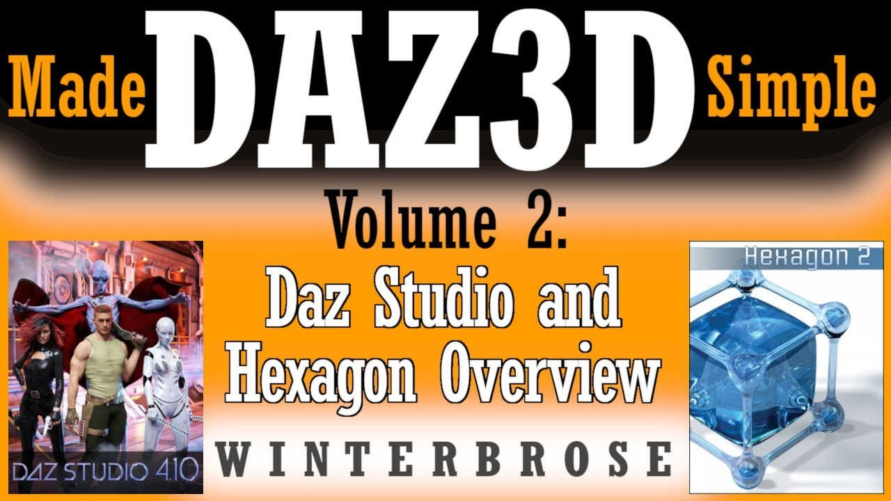 DAZ3D Made Simple v2, Overview of the Daz Studio and Hexagon Apps