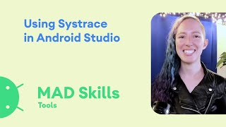Performance: Using Systrace in Android Studio - MAD Skills