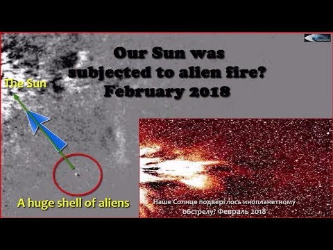 nouvel ordre mondial | Our Sun was subjected to alien fire? February 2018