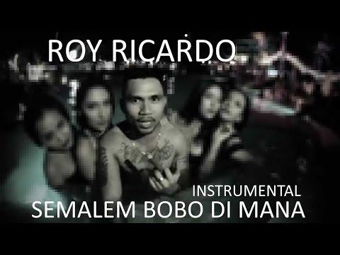 Roy Ricardo - Semalem Bobo Dimana (KARAOKE INSTRUMENTAL)