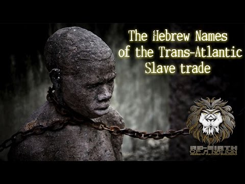 The Hebrew Names of the Trans-Atlantic Slave trade