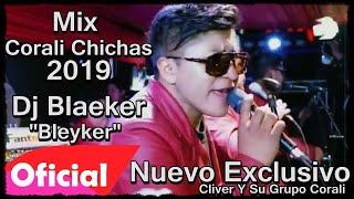 Mix Corali Chichas 2019 Nuevo Exclusivo - Dj Blaeker (Bleyker) & Cliver y Grupo Corali