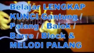Belajar Kunci BALOK/GANTUNG (PALANG/BARRE/BLOCK/TEGAK) Mp3
