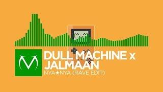 [Hardcore] - Dull Machine x Jalmaan - Nya★Nya (Rave Edit) [Free Download]