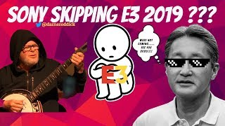 SONY SKIPPING E3!!!|WHAT DOES IT MEAN?