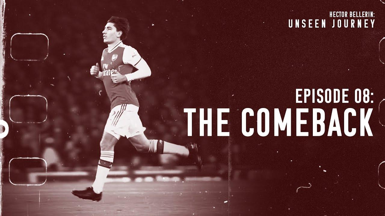 EP8: The Comeback. Unseen Journey: Hector Bellerin