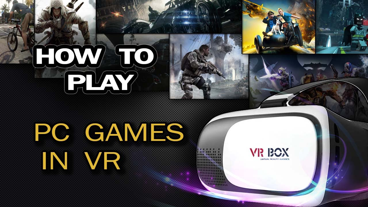 How to Play Any Game in VR : 8 Steps - Instructables