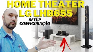 configuraço SETUP home theater LG LHB 655 e Smart TV Samsung 58 4K HDR Serie 7100