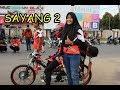 Sayang 2 - Cover Drag Bike Terbaru