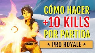HOW TO GET MORE KILLS IN FORTNITE ? PRO ROYALE