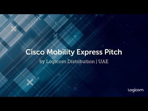 Cisco Mobility Express Pitch by Logicom Distribution UAE