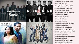 South Border, MYMP, Freestyle, 6Cyclemind Nonstop OPM Love Songs   OPM Love Songs Collection 2019