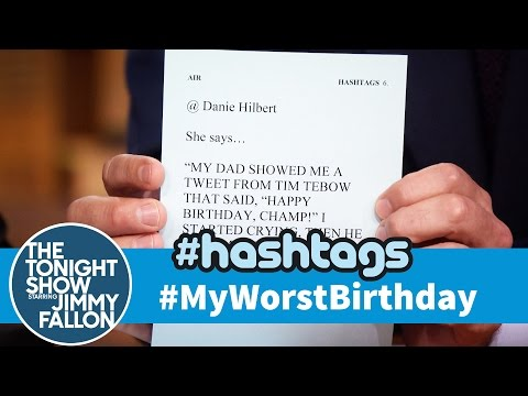 Hashtags: #MyWorstBirthday - The Tonight Show Starring Jimmy Fallon  - aUvFzybg3VA -