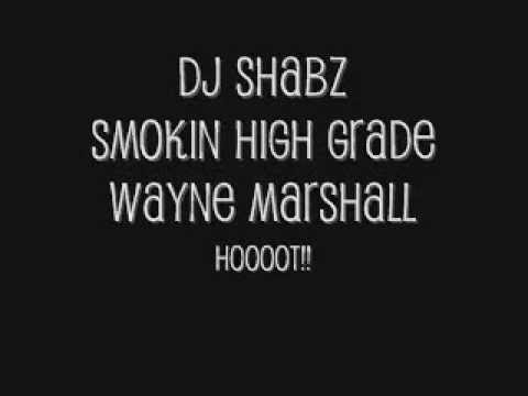 Dj Shabz - Wayne Marshall -Smokin High Grade Remix