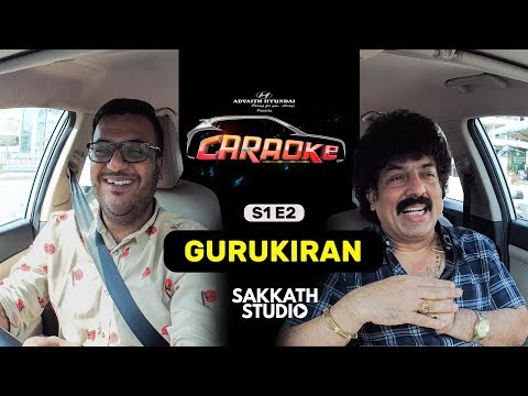 CARAOKE - CARAOKE | S1E2 | GURU KIRAN | MAYURA | SAKKATH STUDIO