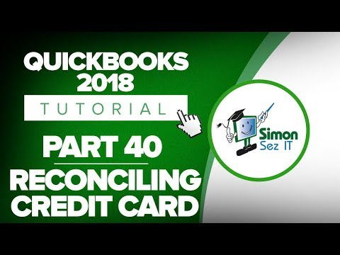 QuickBooks 2018 Training Tutorial Part 40: Reconciling Credit Card and Making Payments
