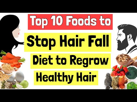 Top 10 Foods to Stop Hair Fall | Diet to Regrow Hair Naturally | Nutrition for Longer, Stronger Hair