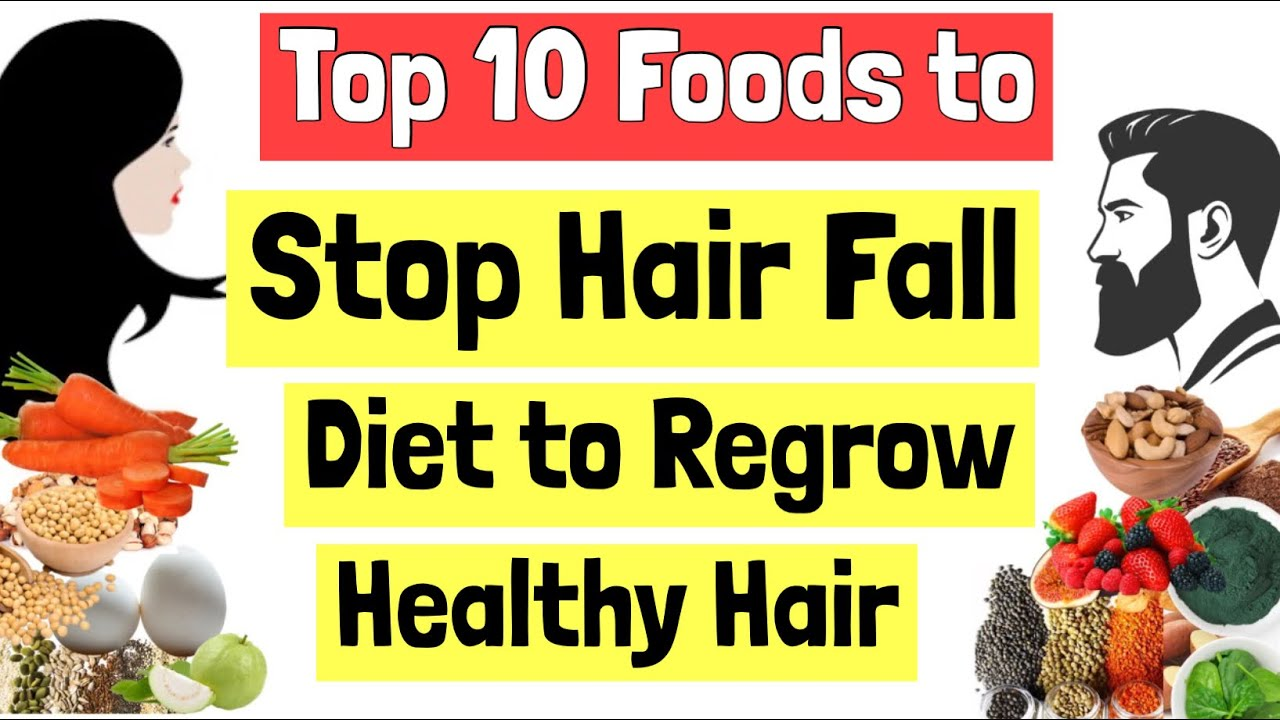 Top 10 Foods to Stop Hair Fall   Diet to Regrow Hair Naturally   Nutrition for Longer, Stronger Hair