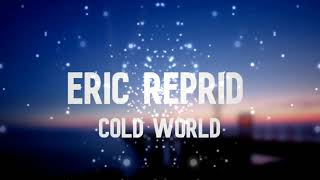 Eric Reprid - Cold World | 1 HOUR