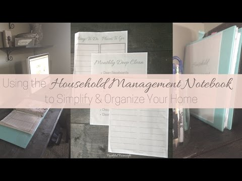 Using the Household Management Notebook to Simplify & Organize Your Home