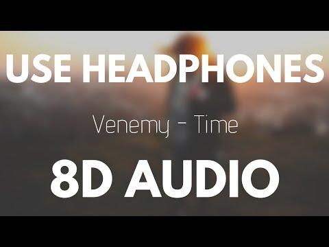 VENEMY - Time (8D AUDIO)