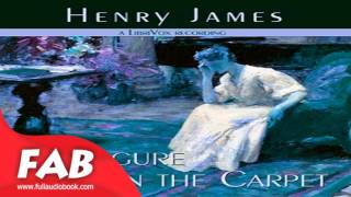 The Figure in the Carpet Ful Audiobook by Henry JAMES by General Fiction