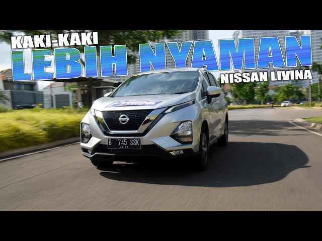 All New Nissan Livina 2019 : Kaki - Kaki Lebih Nyaman dan Aman