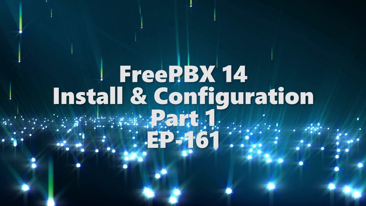 FreePBX 14 Install & configuration on HyperV - Part 1 - EP-161