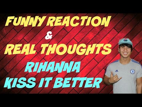 FUNNY REACTIONS & REAL THOUGHTS ON KISS IT BETTER...
