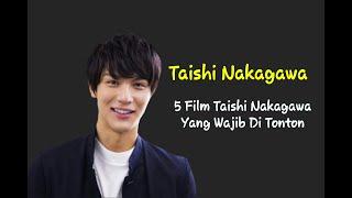 5 Film Taishi Nakagawa yang wajib di tonton
