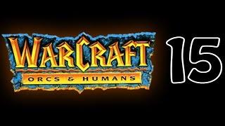 Warcraft Orcs & Humans Прохождение На Русском Часть 15 Grand Hamlet Гранд Хамлет