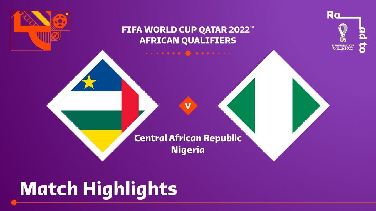 Download Central African Republic v Nigeria | FIFA World Cup Qatar 2022 Qualifier | Match Highlights