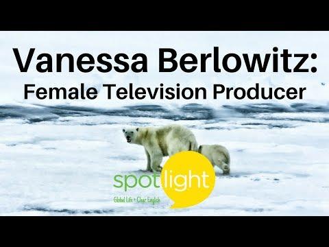 """Vanessa Berlowitz: Female Television Producer"" - practice English with Spotlight"