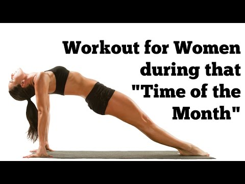 "Workout for Women During ""That Time of The Month"" 