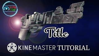 Thupakki Title Animation - Kinemaster tutorial