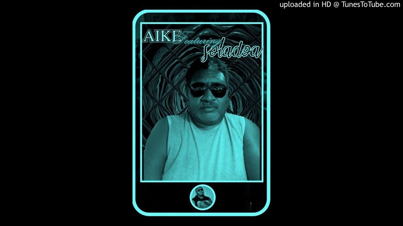 Download Ere ba I sulufou ... Aike feat SOLADOA