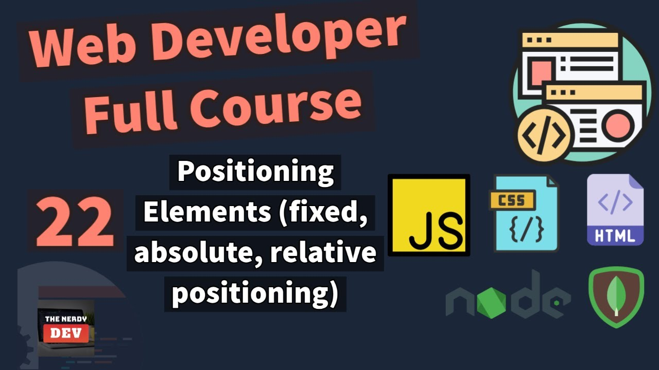 Web Developer Full Course - Positioning Elements (fixed, absolute, relative positioning)