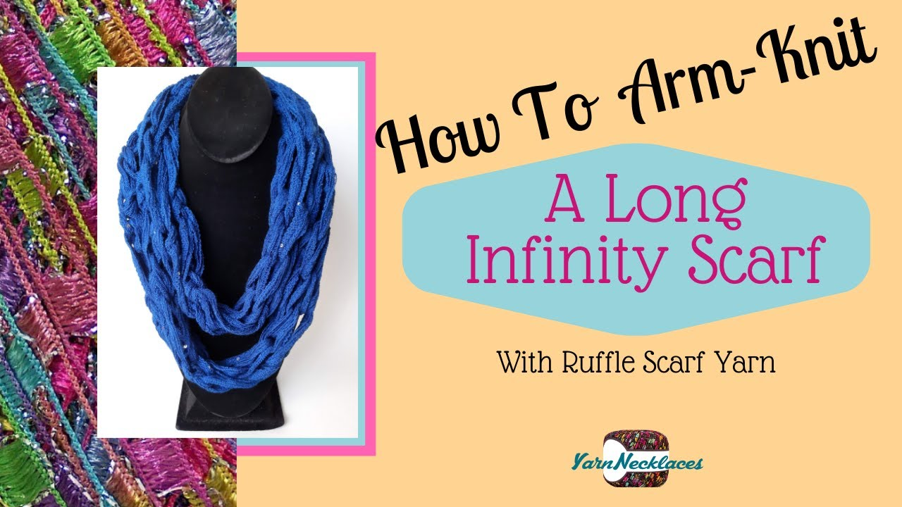 Knitting With Your Arms Instructions : How to make an arm knitting infinity scarf with ruffle