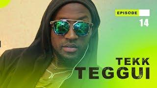 TEKK TEGGUI - Saison 1 - Episode 14