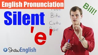 English Pronunciation: Silent 'e'