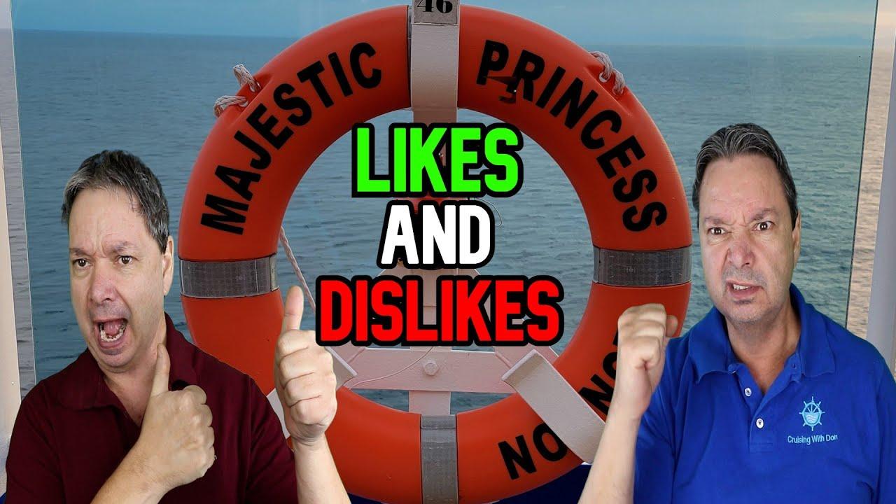 MAJESTIC PRINCESS LIKES AND DISLIKES