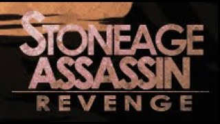 Stoneage Assassin:Revenge Walkthrough